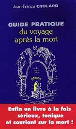 Guide Pratique du Voyage Après la Mort