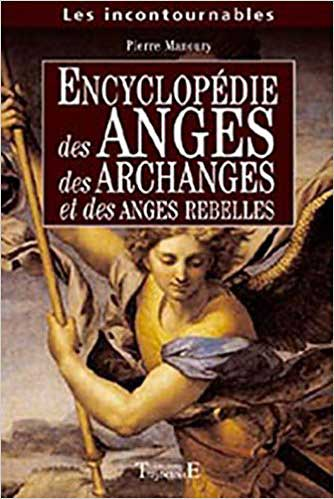 Encyclopédie Anges, Archanges et Anges rebelles
