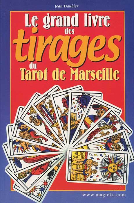 Le Grand Livre des Tirages du Tarot de Marseille